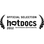 Official Selection at Hot Docs International Documentary Festival 2012
