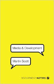 Martin Scott's Media and Development, published in 2014.