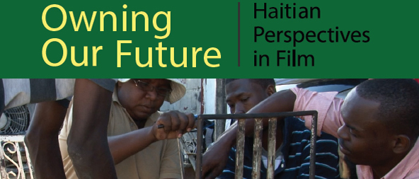 DVDs Available: Owning Our Future-Haitian Perspectives in Film