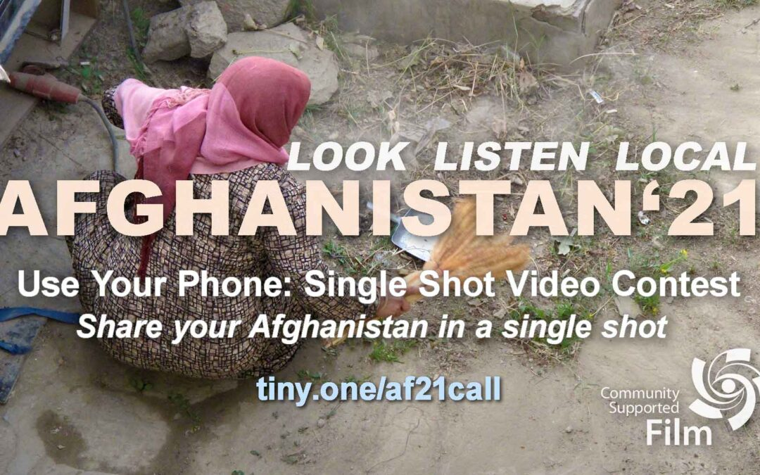DEADLINE EXTENDED – 8/31: Call for Submissions – Single Shot Cinema, Afghanistan 21-LookListenLocal